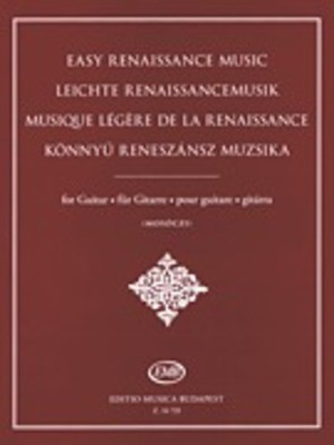 Easy Renaissance Music for Guitar - Guitar Editio Musica Budapest