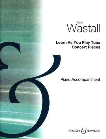 Learn As You Play Tuba - Piano Accompaniment ONLY - Concert Pieces - Tuba Peter Wastall Boosey & Hawkes Piano Accompaniment