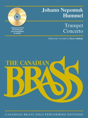 Trumpet Concerto - Canadian Brass Solo Performing Edition with a CD of full performance - Johann Nepomuk Hummel - Trumpet Hal Leonard /CD