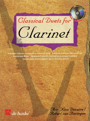 Classical Duets for Clarinet - A Journey Through the History of Classical Music - Clarinet Nico Dezaire|Robert van Beringen De Haske Publications Clarinet Duet /CD