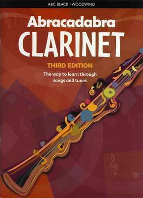 Abracadabra Clarinet 3rd Edition - The way to learn through songs and tunes - Clarinet Jonathan Rutland A & C Black