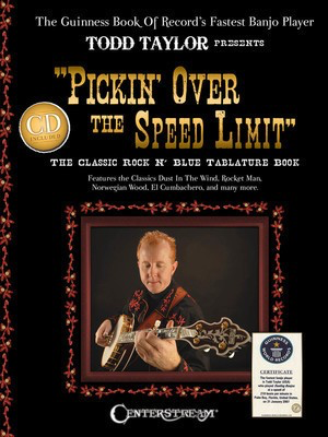 Pickin' over the Speed Limit - Presented by Todd Taylor, Guinness World Records' Fastest Banjo Player - Banjo Centerstream Publications /CD