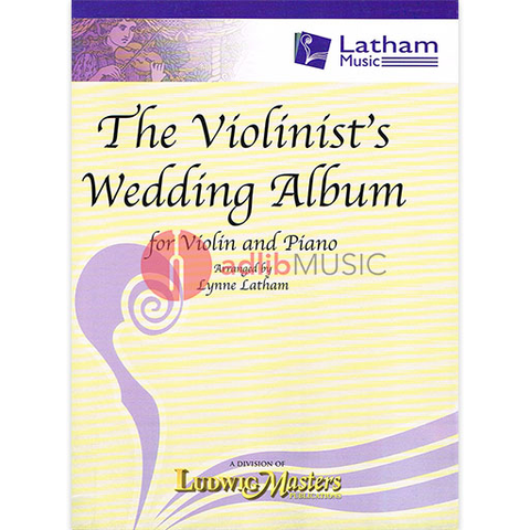 VIOLINISTS WEDDING ALBUM FOR VIOLIN/KEYBOARD - VIOLIN - LATHAM