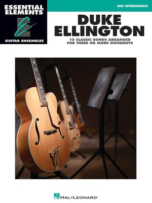 Duke Ellington - Essential Elements Guitar Ensembles - Mid-Intermediate Level - Guitar Hal Leonard Guitar Ensemble