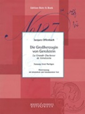 Die Grossherzogin von Gerolstein - Opera Buffa in Four Acts - Jacques Offenbach - Bote & Bock Vocal Score