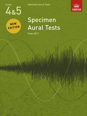 Specimen Aural Tests, Grades 4 & 5 - new edition from 2011 - ABRSM - ABRSM