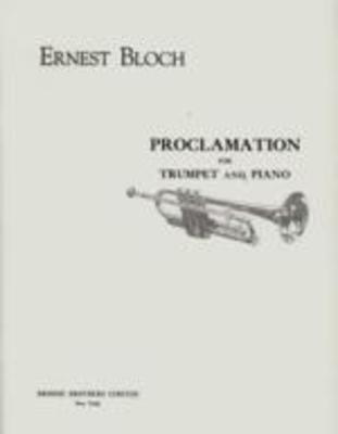 Proclamation - for Trumpet and Piano - Ernest Bloch - Trumpet Broude Brothers Limited