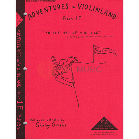 Adventures in Violinland Book 1F - To the Top of the Hill - Shirley Givens -  Seesaw Music