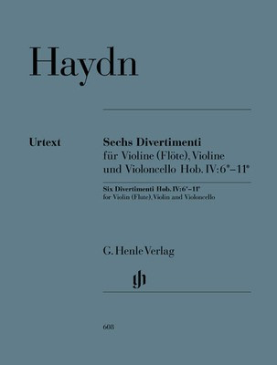 6 Divertimenti Hob 4 No 6-11 - for 2 Violins and Cello or Flute, Violin and Cello - Joseph Haydn - Flute|Cello|Violin G. Henle Verlag Trio Parts