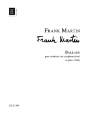 Ballade - for Trombone or Tenor Saxophone and Piano - Frank Martin - Trombone|Tenor Saxophone Universal Edition