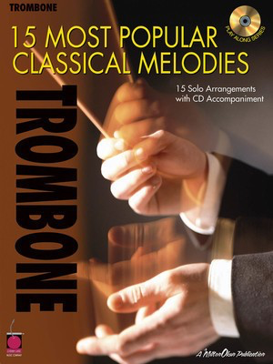 15 Most Popular Classical Melodies - 15 Solo Arrangements with CD Accompaniment - Various - Trombone Various Cherry Lane Music /CD