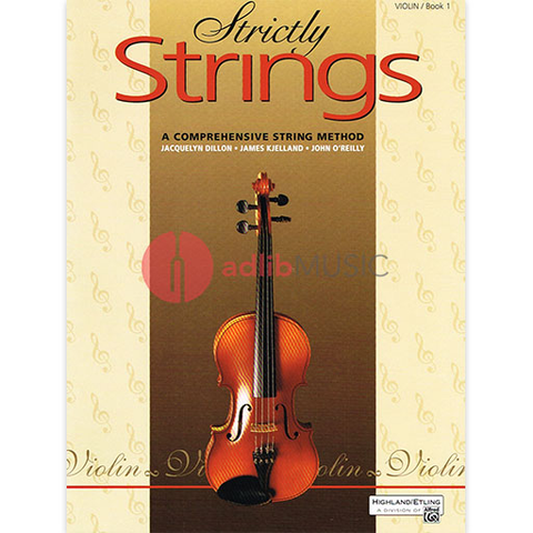 Strictly Strings, Book 1 - Violin - Jacquelyn Dillon | James Kjelland | John O'Reilly - Alfred Music