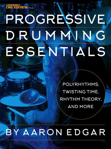 Progressive Drumming Essentials - Drums - Modern Drummer