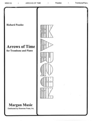 Arrows of Time - for Trombone and Piano - Richard Peaslee - Trombone Margun Music