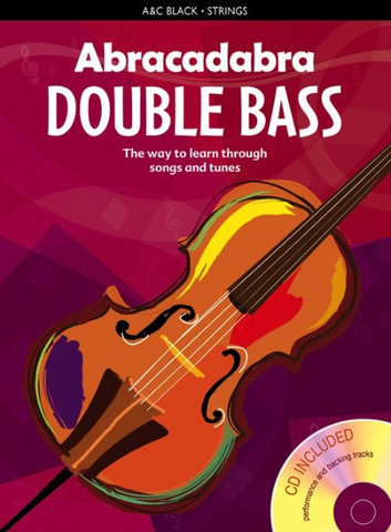 Abracadabra Double Bass Book 1 - The way to learn through songs and tunes - Double Bass Andrew Marshall|Rosalind Lillywhite A & C Black