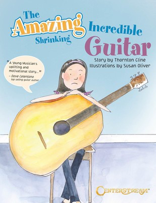 The Amazing Incredible Shrinking Guitar - Guitar Thornton Cline Centerstream Publications