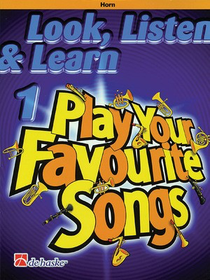Look, Listen & Learn 1 - Play Your Favourite Songs - F Horn - French Horn Philip Sparke De Haske Publications