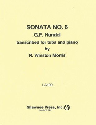 Sonata No. 6 - for Tuba and Piano - George Frideric Handel - Tuba R. Winston Morris Shawnee Press