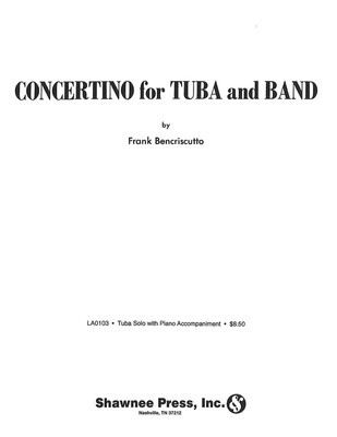 Concertino for Tuba and Band - Tuba Solo in C (B.C.) with Piano Reduction - Frank Bencriscutto - Tuba Shawnee Press