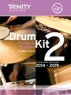 Drum Kit 2 Pieces & Exercises Grades 3 & 4 - for Trinity College London exams 2014-2019 - Drums Trinity College London /CD