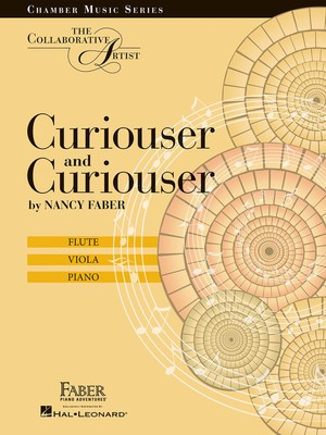 Curiouser and Curiouser - The Collaborative Artist Flute, Viola, Piano - Nancy Faber - Flute|Piano|Viola Faber Piano Adventures Trio