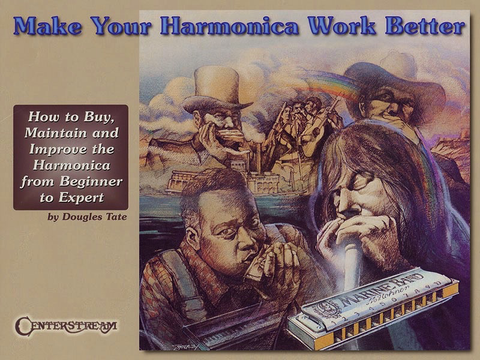 Make Your Harmonica Work Better - Douglas Tate - Harmonica Centerstream Publications