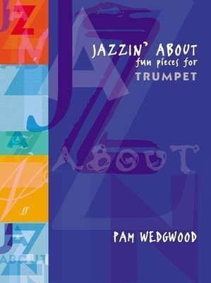 Jazzin' About - for Trumpet and Piano - Pam Wedgwood - Trumpet Faber Music