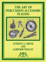 Art of Percussion Accessory Playing - Anthony J. Cirone|Garwood Whaley - Meredith Music