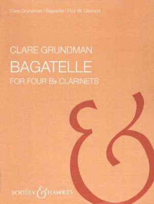 Bagatelles - for Four Clarinets - Clare Grundman - Boosey & Hawkes Clarinet Quartet Score/Parts