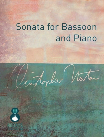 Sonata for Bassoon and Piano - Christopher Norton - 80 Days Publishing