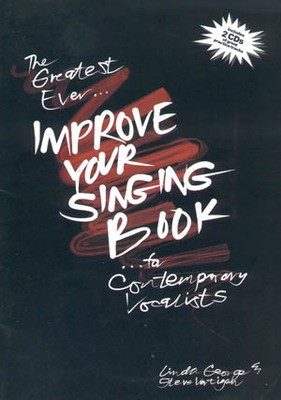 The Greatest Ever Improve Your Singing Book - for Contemporary Vocalists - Vocal Linda George|Steve Vertigan Vertigan /CD