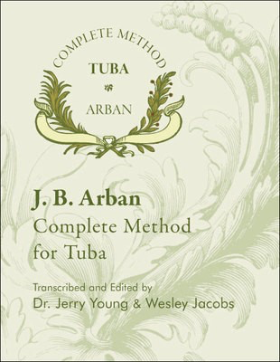 Complete Method For Tuba - Jean-Baptiste Arban - Tuba Encore Music Publishing Spiral Bound - Adlib Music