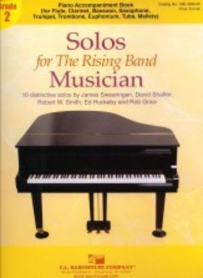 Solos for The Rising Band Musician - Piano accompaniment book (for Flute, Clarinet, Bassoon, Saxophone, - David Shaffer|Ed Huckeby|James Swearingen|Rob Grice|Robert W. Smith - C.L. Barnhouse Company Piano Accompaniment