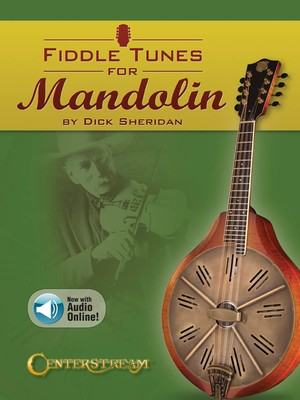 Fiddle Tunes for Mandolin - Various - Mandolin Dick Sheridan Centerstream Publications Sftcvr/Online Audio