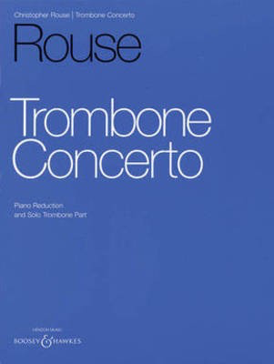 Trombone Concerto - Trombone and Piano Reduction - Christopher Rouse - Trombone Boosey & Hawkes