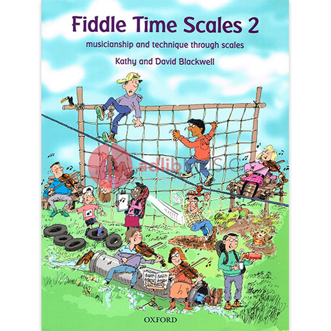 Fiddle Time Scales 2 - Musicianship and technique through scales - Violin - David Blackwell | Kathy Blackwell - Oxford University Press