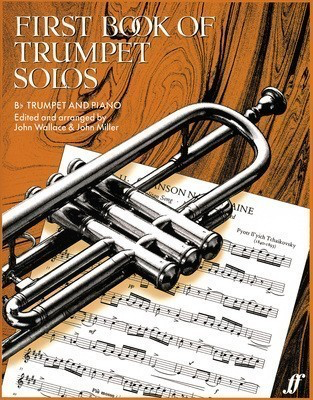 First Book of Trumpet Solos - for Trumpet and Piano - John Miller|John Wallace - Trumpet Faber Music