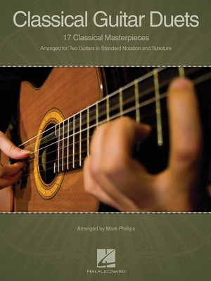 Classical Guitar Duets - 17 Classical Masterpieces - Various - Classical Guitar Mark Phillips Hal Leonard Guitar Duet
