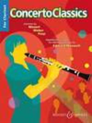 Concerto Classics for Clarinet - Concertos by Mozart, Weber, Finzi - Carl Maria von Weber|Gerald Finzi|Wolfgang Amadeus Mozart - Clarinet Edward Maxwell Boosey & Hawkes