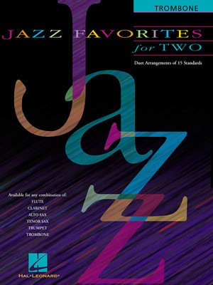 Jazz Favorites for Two - Duet Arrangements of 15 Standards - Various - Trombone Hal Leonard Trombone Duet