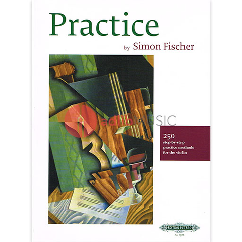 Practice - 250 Step by Step Practice Methods - Violin - Simon Fischer - Peters