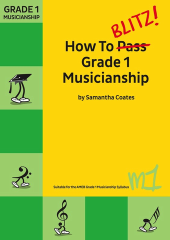 How To Blitz Grade 1 Musicianship - Workbook - Samantha Coates BlitzBooks Publications