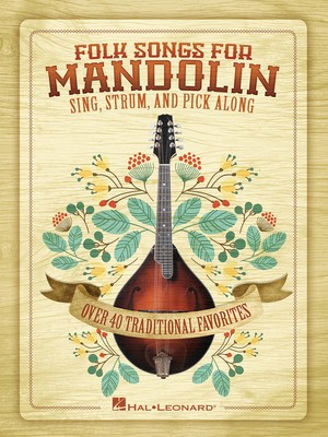 Folk Songs for Mandolin - Sing, Strum and Pick Along - Mandolin Bobby Westfall Hal Leonard