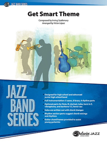 Get Smart Theme - Jazz Band Series Grade 3.5 - Irving Szathmary arranged Victor Lopez - Alfred Music