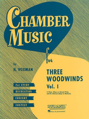 Chamber Music for Three Woodwinds, Vol. 1 - for Flute, Oboe (or Second Flute) and Bb Clarinet - Rubank Publications Woodwind Trio Score/Parts