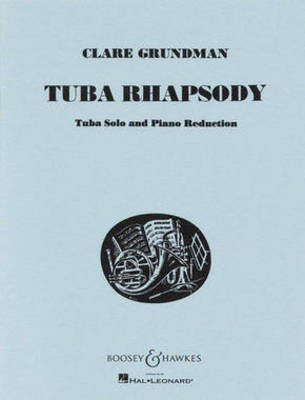Tuba Rhapsody - for Tuba and Piano Reduction - Clare Grundman - Tuba Boosey & Hawkes