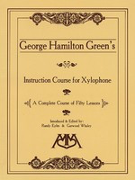 Instruction Course for Xylophone - George Hamilton Green - Xylophone Meredith Music