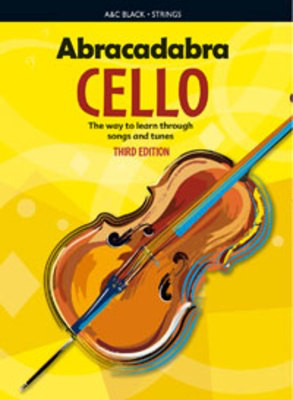 Abracadabra Cello 3rd Edition - The way to learn through songs and tunes - Cello Maja Passchier A & C Black