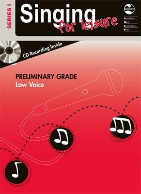 Singing For Leisure Series 1 - Preliminary Grade Low Voice - Classical Vocal|Vocal AMEB /CD - Adlib Music