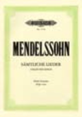 Complete Songs - High Voice - Felix Bartholdy Mendelssohn - Classical Vocal High Voice Edition Peters Vocal Score